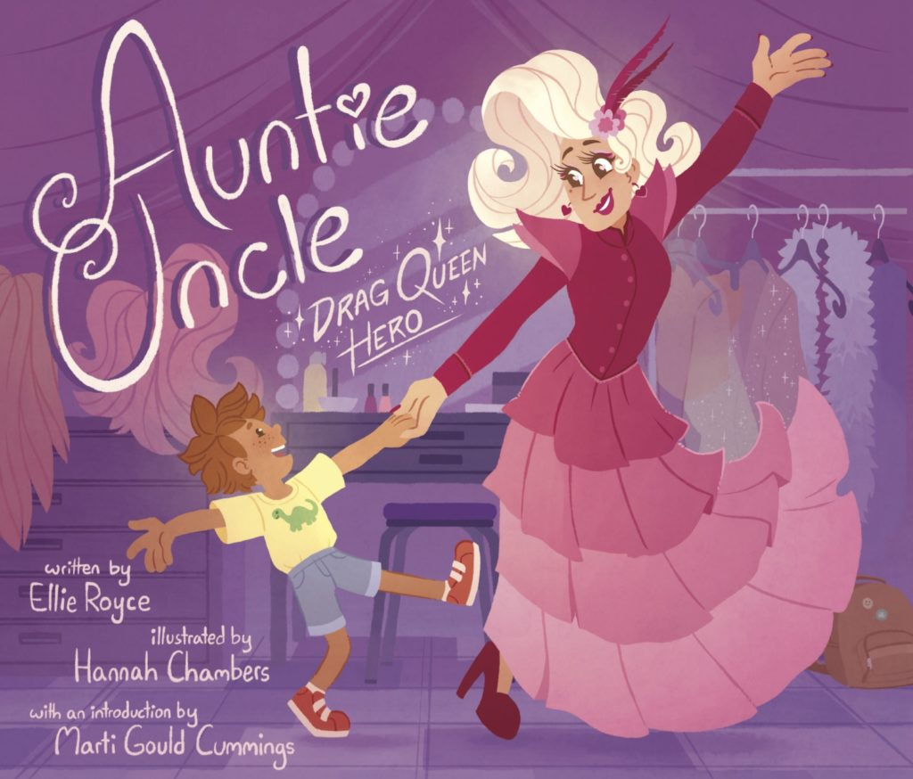 Cover of Ellie Royce's book Auntie Uncle: Drag Queen Hero that features Auntie Uncle and their nephew dancing backstage